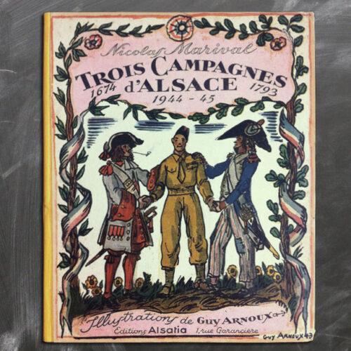 TROIS CAMPAGNES D'ALSACE DE NICOLAS MARIVAL